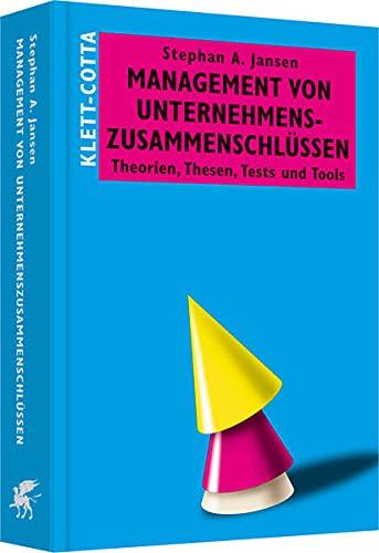 Management von Unternehmenszusammenschlüssen: Stephan A. Jansen