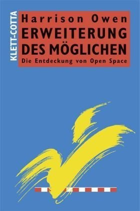 Erweiterung des M�glichen - Die Entdeckung von Open Space (3791030302) by Owen, Harrison