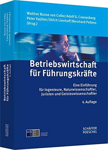 Betriebswirtschaft für Führungskräfte: Eine Einführung für Ingenieure, ...
