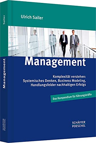 Management: Komplexitat verstehen: Systemisches Denken, Business Modeling, Handlungsfelder ...