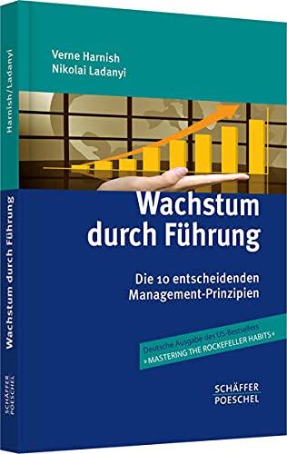 Wachstum durch Führung: Die 10 entscheidenden Management-Prinzipien (Hardback): Verne Harnish, ...