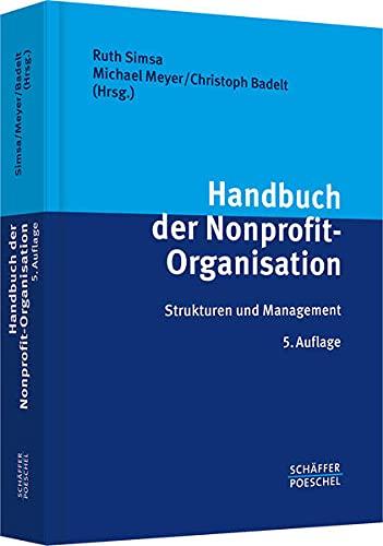 Handbuch der Nonprofit-Organisation: Strukturen und Management: Ruth Simsa, Michael Meyer, ...