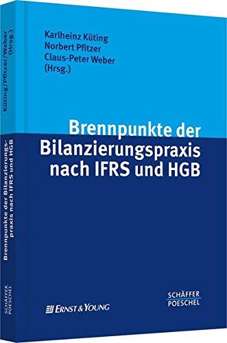 Brennpunkte der Bilanzierungspraxis nach IFRS und HGB: Karlheinz K�ting