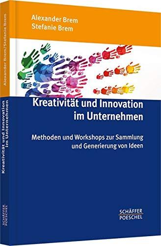 Kreativität und Innovation im Unternehmen: Alexander Brem