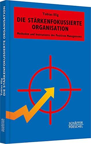 Die stärkenfokussierte Organisation: Tobias Illig