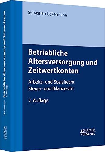 Betriebliche Altersversorgung und Zeitwertkonten: Sebastian Uckermann