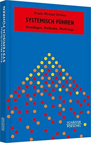 9783791032771: Systemisch Führen: Grundlagen, Methoden, Werkzeuge