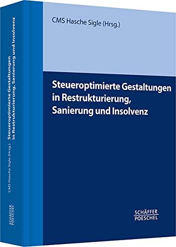 Steueroptimierte Gestaltungen in Restrukturierung, Sanierung und Insolvenz: Rechtsanw�lte und ...