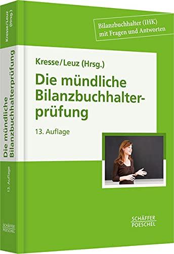 Die mundliche Bilanzbuchhalterprufung: Bilanzbuchhalter (IHK) mit Fragen und Antworten: Norbert Leuz