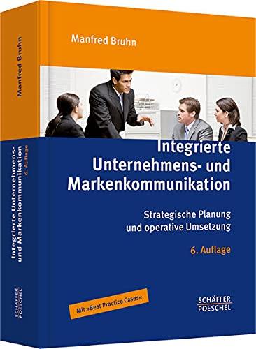 9783791033402: Integrierte Unternehmens- und Markenkommunikation: Strategische Planung und operative Umsetzung