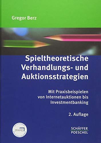 Spieltheoretische Verhandlungs- und Auktionsstrategien: Gregor Berz