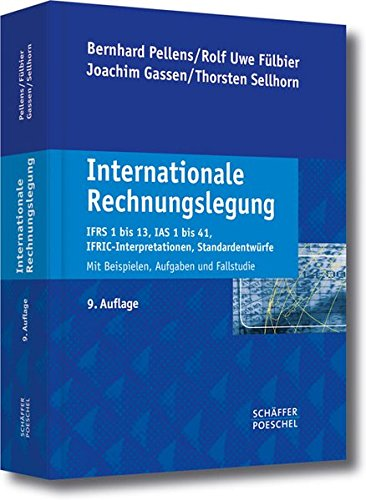 Internationale Rechnungslegung: IFRS 1 bis 13, IAS: Pellens, Bernhard, Fülbier,