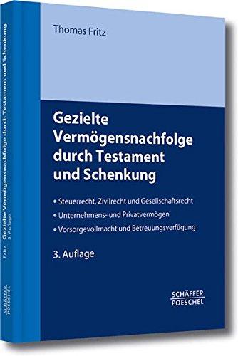 Gezielte Vermögensnachfolge durch Testament und Schenkung: Thomas Fritz