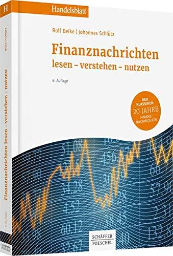 Finanznachrichten lesen - verstehen - nutzen: Rolf Beike
