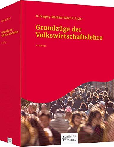Grundzüge der Volkswirtschaftslehre. N. Gregory Mankiw/Mark P.: Mankiw, Nicholas Gregory