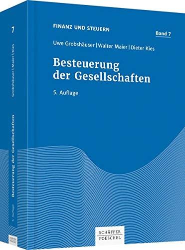 Besteuerung der Gesellschaften (Hardback): Uwe Grobshäuser, Walter Maier, Dieter Kies