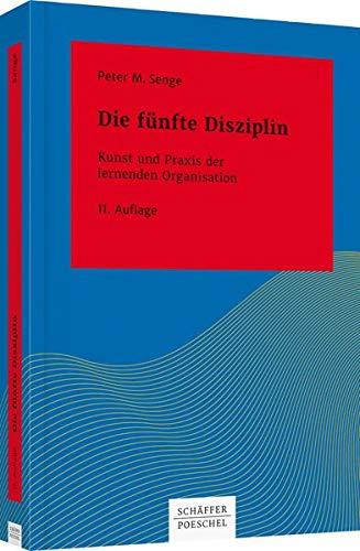Die funfte Disziplin: Kunst und Praxis der lernenden Organisation: Peter M. Senge, Maren ...