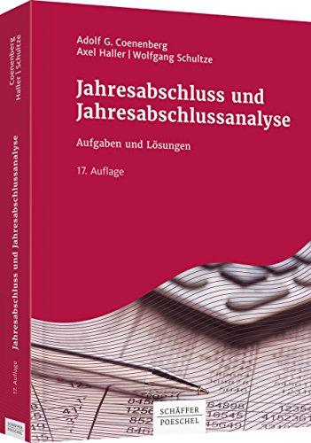 Jahresabschluss und Jahresabschlussanalyse : Aufgaben und Lösungen: Adolf G. Coenenberg