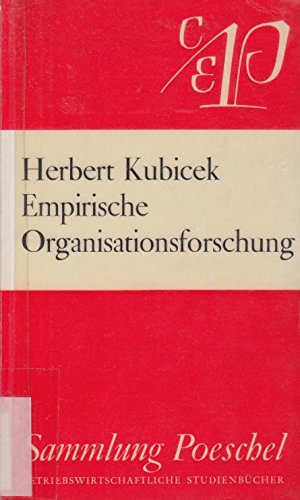 Empirische Organisationsforschung: Konzeption u. Methodik (Sammlung Poeschel ; 78) (German Edition) (3791090879) by Kubicek, Herbert