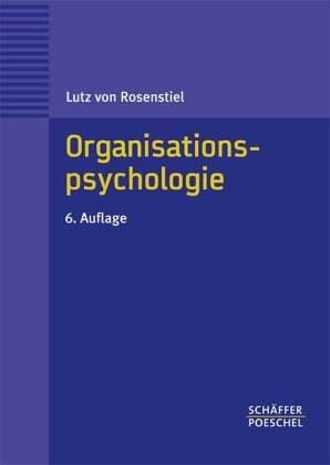 9783791091822: Grundlagen der Organisationspsychologie. Basiswissen und Anwendungshinweise