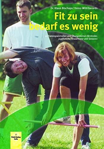 9783791102603: Fit zu sein bedarf es wenig: 21 Trainingseinheiten und Übungsformen für Kinder, Jugendliche, Erwachsene und Senioren