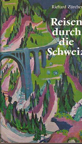 Reisen durch die Schweiz. Ein Führer: Zürcher, Richard