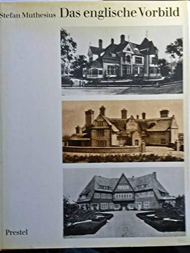 9783791300689: Das englische Vorbild: Eine Studie zu den deutschen Reformbewegungen in Architektur, Wohnbau und Kunstgewerbe im späteren 19. Jahrhundert (Studien zur Kunst des neunzehnten Jahrhunderts)
