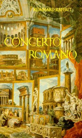 Concerto Romano. Leben mit Rom. 1. Teil: Raffalt, Reinhard