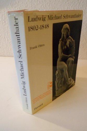 Ludwig Michael Schwanthaler 1802 - 1848. Ein Bildhauer unter K?nig Ludwig I. von Bayern. ...