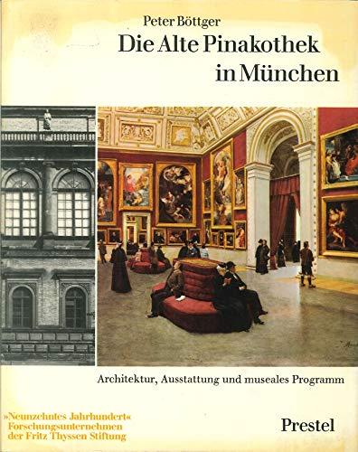 9783791303345: Die Alte Pinakothek in München. Architektur, Ausstattung und museales Programm