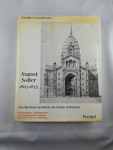 9783791303482: August Soller 1805-1853. Ein Berliner Architekt im Geiste Schinkels [Jan 01, 1973] Grundmann, Günther