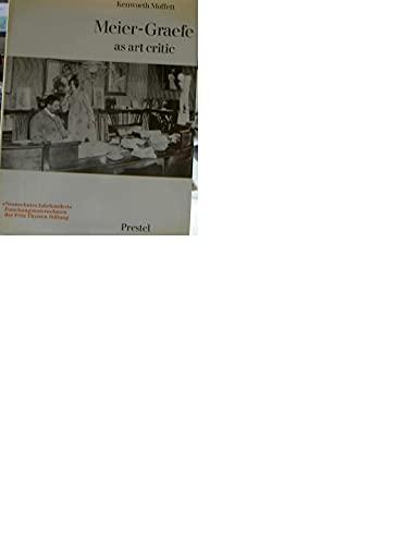 9783791303512: Meier-Graefe as art critic (Studien zur Kunst des neunzehnten Jahrhunderts)