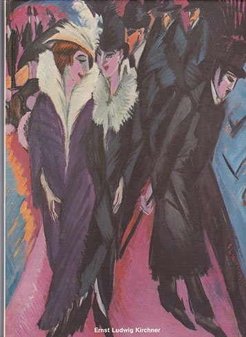 Ernst Ludwig Kirchner: 1880-1938 : Nationalgalerie Berlin, Staatl. Museen Preuss. Kulturbesitz, 29....