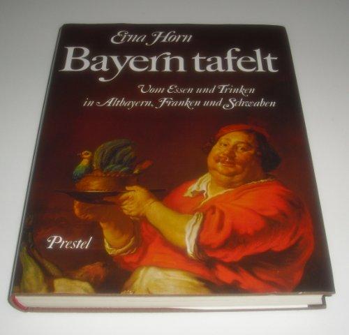 Bayern tafelt: Vom Essen und Trinken in: Horn, Erna