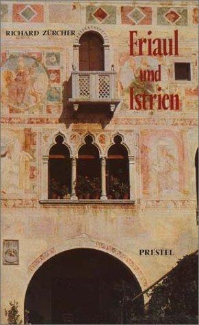 Friaul und Istrien.: Zürcher, Richard