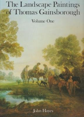 THE LANDSCAPE PAINTINGS OF THOMAS GAINSBOROUGH. A CRITICAL TEXT AND A CATALOGUE RAISONNÉ.: ...