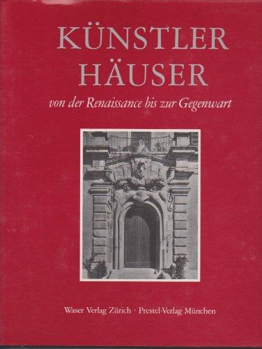 Künstlerhäuser von der Renaissance bis zur Gegenwart: Hüttinger, Eduard: