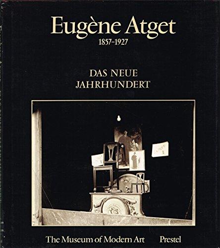 Eugene Atget, 1857-1927: Volume IV: Das Neue Jahrhundert.: SZARKOWSKI, John and HAMBOURG, Maria ...