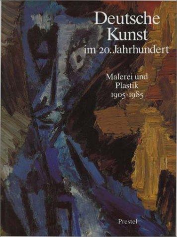 9783791307282: Deutsche Kunst im 20. Jahrhundert: Malerei und Plastik 1905-1985