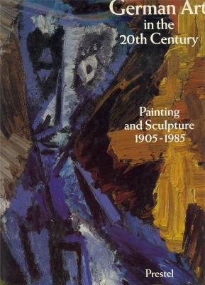 German Art in the 20th Century: Painting and Sculpture 1905-1985