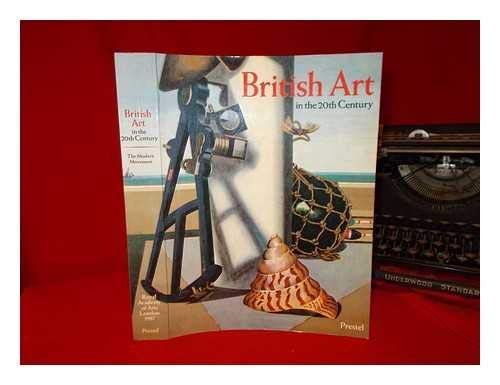 British Art in the 20th Century: The Modern Movement: Royal Academy of Arts (Great Britain)