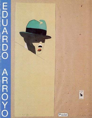 Eduardo Arroyo, Theater, Boxen, Figuration: Entwurfe, Bilder und Skulpturen : Museum fur Kunst und Kulturgeschichte der Stadt Dortmund, 20.3.-10.5.1987 (German Edition) (379130819X) by Eduardo Arroyo