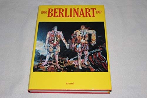 Berlinart 1961 - 1987. Mit Beiträgen von: McShine, Kynaston (Herausgeber).: