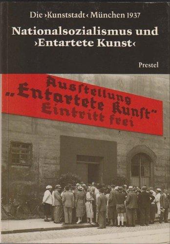 Die Kunststadt Munchen 1937. Nationalsozialismus und entartete Kunst: Schuster, Peter-Klaus