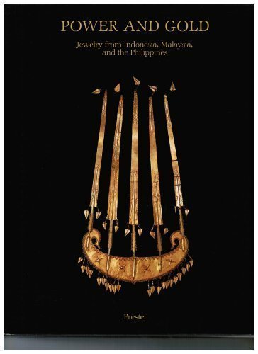 Power and Gold: Jewelry from Indonesia, Malaysia, and the Philippines: Rodgers, Susan; Pierre-Alain...