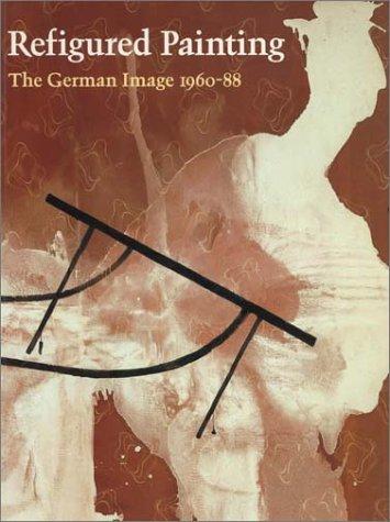 Refigured Painting: The German Image 1960-88.: KRENS, THOMAS (ED.)
