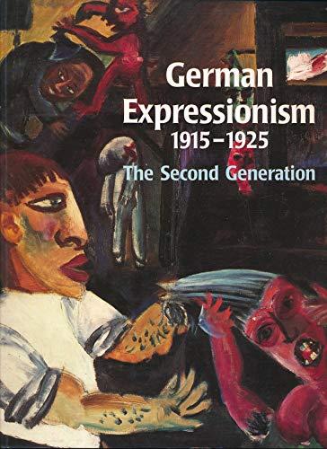 German Expressionism, 1915-1925: The Second Generation: Barron, Stephanie [Editor];