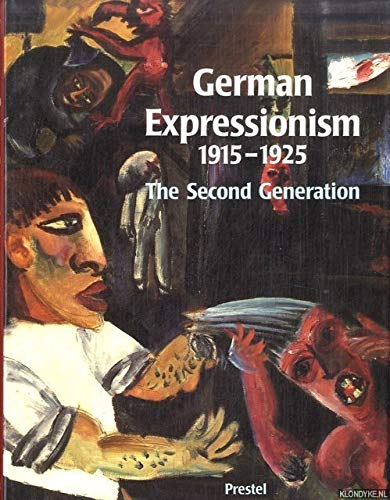 German Expressionism, 1915-1925: The Second Generation.: BARRON, Stephanie, et