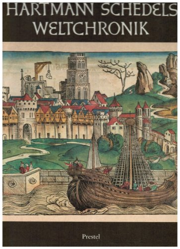 Hartmann Schedels Weltchronik: Das grösste Buchunternehmen der Dürer-Zeit: Rücker, ...