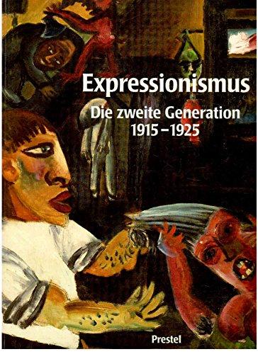 9783791309163: Expressionismus. Die zweite Generation 1915-1925